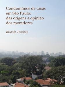 Condomínios de casas em São Paulo: das origens à opinião dos moradores