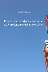 Estudo de viabilidade econômica de empreendimentos imobiliários - Ricardo Trevisan (livro em papel)