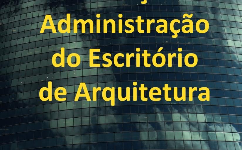 """Livro """"Introdução à administração do escritório de arquitetura"""" seráatualizado"""